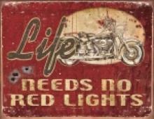 LEGENDS LIFE NEEDS METAL SIGN #26906v2
