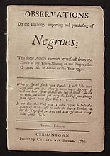 Benezet, Anthony.  Observations on the Inslaving, importing and purchasing of Negroes...