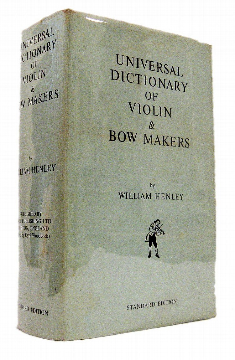 Henley, William. Universal Dictionary of Violin and Bow Makers.