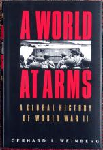 1994 Bk A WORLD AT ARMS: GLOBAL HISTORY OF WORLD WAR II