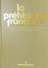 La Préhistoire française- Edition du CNRS. Edition de 1976 en 3 tomes.