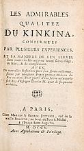 [TABOR, Robert] - Les admirables qualitez du Kinkina, confirmees par plusieurs experiences, et la maniere de s'en servir dans toutes les fiévres pour toute sorte d'âge, de sexe, & de complexions...