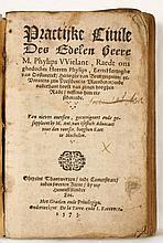 WIELANT, Philips Practijcke civile des Edelen heere M. Phylips Weilant, Raedt ons gheduchts Heeren Phylips, EertsHertoghe van Oostenrijck, hertoghe van Bourgoignien