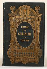CHAMPAGNAC, J.-B.-J. Guillaume le Taciturne et sa dynastie. Histoire des Pays-Bas (Hollande et Belgique) depuis le seizième siècle jusqu'à nos jours