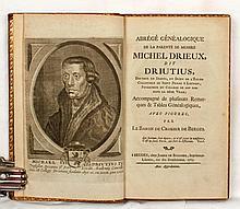 *CROESER DE BERGES, Charles-Enée-Jacques, baron de Abrégé généalogique de la parenté de messire Michel Drieux, dit Driutius... accompagné de plusieurs remarques & tables généalogiques