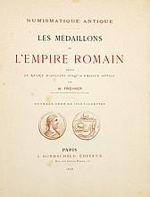 [NUMISMATIEK] FROEHNER Numismatique antique. Les médaillons de l'Empire Romain depuis le Règne d'Auguste jusqu'à Priscus Attale
