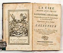 FRATREL, Joseph La cire alliée avec l'huile ou la peinture à huile-cire trouvée à Manheim par M. Charles Baron de Taubenheim