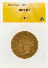 1853 $20 Liberty Head Double Eagle Gold Coin ANACS F15