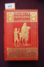 Book: 'Heroes of Pioneering', by Edgar Sanderson, 1st edition 1908, with 16 illustrations, some foxing to end pages with good gilt illustrated red cloth boards