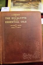 Book: 'A Research on the Eucalypts and Their Essential Oils', by Richard T Baker & Henry G Smith. Published for for Department of Education, NSW, 1920. 2nd edition, (expanded) very well illustrated with brown cloth boards