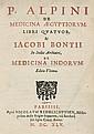 Alpinus, Prosperus: De medicina Aegyptiorum, libri quatuor. & I. Bontii, De medicina Indorum