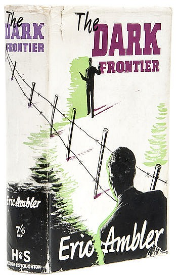Ambler (Eric) The Dark Frontier, first edition,