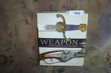 WEAPON A VISUAL HISTORY OF ARMS AND ARMOR