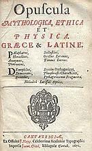 OPUSCULA MYTHOLOGICA, Ethica et Physica. Græce & Latine. (Ed. Th. Gale). Ca