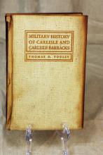 Military History Of Carlisle And Carlisle Barracks, by Lieut. Col. Thomas G. Tousey, M.C., Uniited States Army, 1939