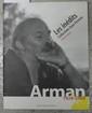 ARMAN  - Frédéric BALLESTER, Arman : les inédits, collection Jean Ferrero, éditions Images en manaeuvre, Marseille, 2006