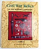 SIGNED CIVIL WAR RELICS OF THE WESTERN CAMPAIGNS