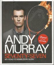 Andy Murray signed Seventy-Seven - my road to Wimbledon Glory hardback book