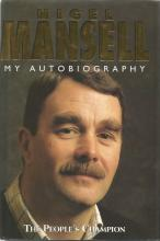 Nigel Mansell signed my Autobiography - the peoples champion hardback book.