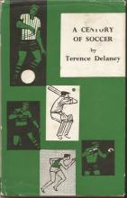 A Century of Soccer by Terence Delaney signed hardback book. Signed oni ins