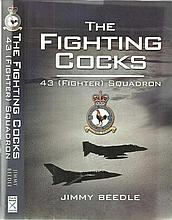 The Fighting Cocks - 43 (Fighter) squadron by Jimmy Beedle, hardback book.
