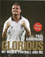 Paul Gascoigne Glorious My World , Football And Me hard back book. Signed o