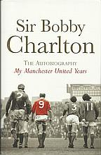 Sir Bobby Charlton signed hardback book My Manchester Years autobiography.