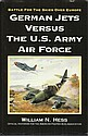 German Jets Versus US Army Air Force by William N