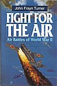 Fight for the Air by John Frayn Turner Hardback
