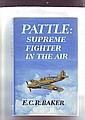 Pattle: Supreme Fighter in the Air by E.C.R. Baker
