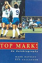 Mark Hateley signed Hardback book Top Mark signed bookplate fixed on the ti