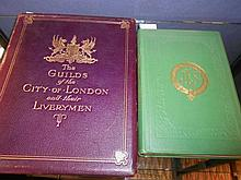 THORNLEY (John Charles, editor) and George W. HASTINGS. The Guilds of the City of London and their Liverymen, [1911],  limited...