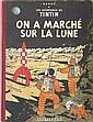 LES AVENTURES DE TINTIN. (HERGÉ)  On a marché sur la lune. Casterman, Imprimerie Danel-Loos. 1954. Edition Originale française 2ème tirage.