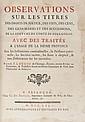 DUNOD DE CHARNAGE (François-Ignace) Observations sur les titres. Des Droits de Justice, des Fiefs, des Cens, des Gens Mariés et des Successions, de la Coutume du Comté de Bourgogne. Avec des traités à l'usage de la même Province sur les Institutions
