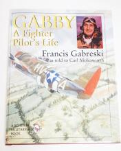 GABBY, A FIGHTER PILOT'S LIFE. SIGNED BY GABBY (FRANCIS) GABRESKI.