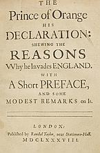 Glorious Revolution. The Prince of Orange his Declaration: Shewing the Reasons why he Invades England. With a Short Preface, and some Modest Remarks on it, Randal Taylor, 1688,