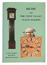 Moore, James; Rice, Roy and Hucker, Ernest BILBIE and THE CHEW VALLEY CLOCK...