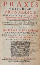 Caesalpinus (Andreas) - Praxis universae artis medicae, title in red and black with...