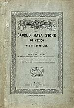 Parry (Francis) - The Sacred Maya Stone of Mexico and its Symbolism,