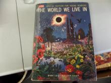 BOOK LIFE Special Edition For Young Readers THE World We Live In 1956