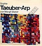 Taeuber-Arp Sophie Henriette 1889 1943 CH Arp Jean - 3 books: Giuseppe Marchiori. Arp, avec deux poèmes de Arp.