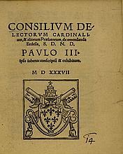 Consilium delectorum cardinalium et aliorum Praelatorum de emendada ecclesia... 1537 (Imprimatur: 1538).