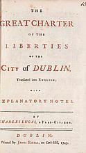 Lucas, Great Charter Dublin The great Charter of the liberties of the City of Dublin, Translated into English, with explanatory notes. {Mit Titel in Schwarz u. Rot u. eine gest. Textvignette.} Dublin, Esdall 1749. 36 S. 8°. Ldr., sign. von Riviere