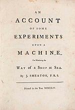 Smeaton, John An account of some experiments upon a machine for measuring the way of a ship at sea. o.O. u. Dr., 1754. 16 S. 4°. (Mod.) Pp.