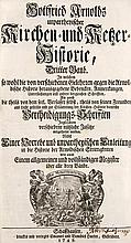 Arnold, Gottfried Unparteyische Kirchen- und