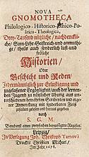Gerlach, Samuel Nova Gnomotheca Philologico-Historico-Ethico-Politico-Theologica... Tarnow, Leipzig, 1678. 270 S., 33 Bll. , 264 S., 40 Bll., 177 S., 23 Bll. 8°. Prgt. d. Zt. mit Bindebändern u. handschriftl. RTitel (etw. berieben u. bestoßen).
