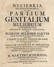 Schurig, Martin Muliebria historico-medica, hoc es partium genitalium muliebrium... Dresden u. Leipzig, Christoph Hekel, 1729. 4 Bll., 384 S., 18 Bll. Gr.8°. Prgt. d. Zt. mit handschriftl. RTitel (etw. berieben u. leicht fleckig).
