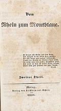 Dael, (Frau, geb. Faber) Vom Rhein zum Montblanc. 2 Tle. in 1 Bd. Mainz, Kirchheim u. Schott, 1850-1851. VI, 290 (v. 310 S.), IV, 248 S. Schlichtes Hlwd. d. Zt. mit RVergoldung (Kanten etwas bestoßen, berieben).