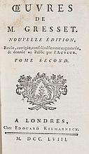 Gresset, Jean-Baptist Louis  Oeuvres de Gresset. Nouvelle Edition. Mit Holzschnitt-Buchschmuck. 1 Bl., X., 310 S., 1 Bl. 360 S. Ldr. d. Zt mit Resten der RVergoldung u. rotem RSchild (etwas berieben u. fleckig).