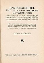 Bachmann, Ludwig  Das Schachspiel und seine historische Entwicklung. Mit zahlreichen Illustr. Leipzig/Berlin, Teubner 1924. 1 Bl. 178 S. 1 Bl. 8°. Lwd. mit vergold. RTitel (leicht berieben).